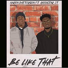 Be Like That by Aaron Patterson feat. Rockstar Jt on Amazon Music -  Amazon.com