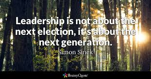 simon sinek leadership is not about the next election