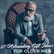 27 astounding gifts for older men