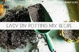 easy diy potting mix recipe the micro