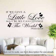 Amazon Com If You Give A Little Love Ariana Grande Song Wall Stickers Ariana Grande Quote Vinyl Wall Decals Bedroom Home Decor Handmade