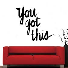 You Got This Wall Art Decal 23 X 23 5 Motivational Life Quote Viny Funstyling Com
