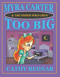 Myra Carter & The Spider Who Grew Too Big: Amazon.ca: Bednar, Cathy: Books