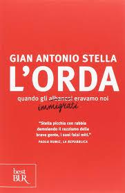 Amazon.it: L'orda. Quando gli albanesi eravamo noi - Stella, Gian ...