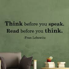 Think Before You Speak Wall Quotes Decal Wallquotes Com
