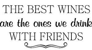 The Best Wines Friends Vinyl Decal Home Art Decor Quote Lettering Words Ebay
