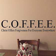 Coffee Christ Offers Forgiveness For Everyone Everywhere Vinyl Wall Decal By Wild Eyes Signs Kitchen Decor Dining Room Breakfast Nook Church Wall Decal Kitchen Sign Re3120 Handmade Cjp Org In