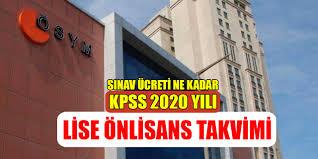 2020 KPSS Lise ve Önlisans Takvimi Yayınlandı! KPSS Sınav Ücreti ...