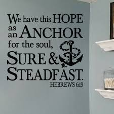 Hebrews 6 19 Vinyl Wall Decal 3 We Have This Hope As An Anchor For The Soul Sure And Steadfast Nautical Nursery Scripture Wall Art Bible Verse Kjv Heb6v19 0003
