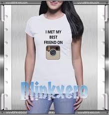 i met my best friend on instagram style shirts size s xl unisex