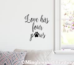 Love Has Four Paws 10 X 11 Vinyl Decal Sticker Dogs Cats Pets Family 20 Color Options Minglewood Trading