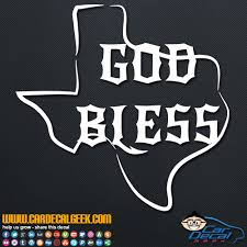 God Bless Texas Vinyl Decal Sticker Graphic