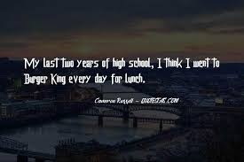 top quotes about my last day at school famous quotes sayings