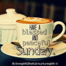 have a blessed and peaceful sunday coffee and quotes facebook
