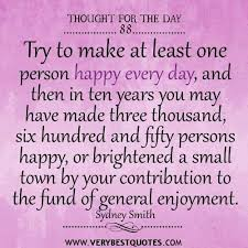 try to make at least one person happy every day quotesthought for