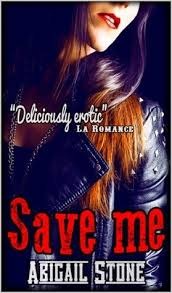 Save Me (Disciples MC #1) by Abigail Stone