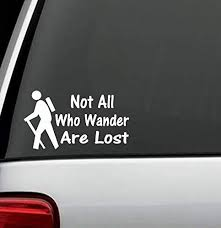 Amazon Com Best Design Amazing Hiker Hiking Not All Who Wander Are Lost Decal Sticker For Car Truck Suv Van Window Or Laptop And Stick Decals Made In Usa Kitchen Dining