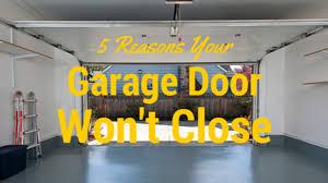 5 reasons your garage door won t close