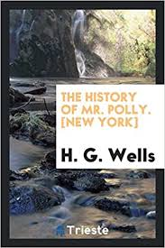 The history of Mr. Polly: Wells, H. G.: 9780649604739: Amazon.com: Books