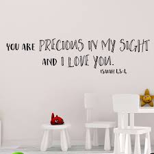 Isaiah 43v4 Vinyl Wall Decal 1 You Are Precious In My Sight