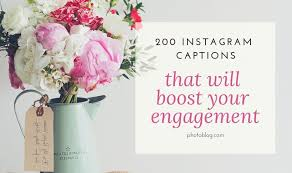 instagram captions that will boost your engagement