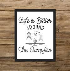 Life Is Better Around The Campfire Print Instant Download Etsy