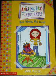9780439341233: The Amazing Days of Abby Hayes; Have Wheels, Will Travel -  AbeBooks: 043934123X