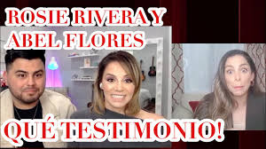 ROSIE RIVERA Y ABEL FLORES: EL PODER DE DIOS, DEL AMOR Y LA FAMILIA! -  YouTube