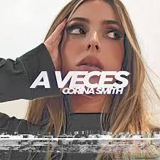 A Veces by Corina Smith on Amazon Music - Amazon.com