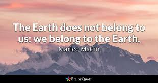 marlee matlin the earth does not belong to us we belong