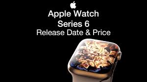 Apple Watch 6 Release Date and Price – Watch Series 6 Launch Date Leak -  YouTube