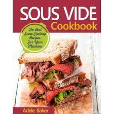 Sous Vide Cookbook - By Adele Baker (Paperback) : Target