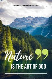 best nature quotes inspirational sayings and quotes about nature