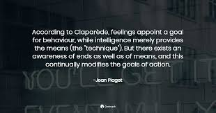 according to claparede feelings appoin jean piaget quotes pub