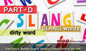 part d kata gaul bahasa inggris slang words beserta contoh