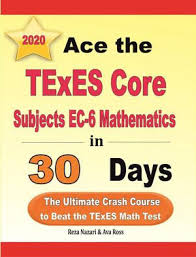 Ace the TExES Core Subjects EC-6 Mathematics in 30 Days, The Ultimate Crash  Course to Beat the TExES Math Test by Ava Ross | 9781646128297 | Booktopia