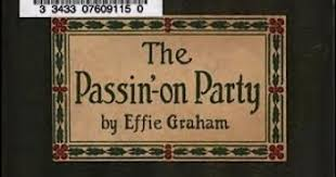 Buddies in the Saddle: Effie Graham, The Passin'-On Party (1912)