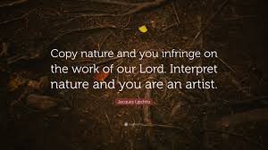 "jacques lipchitz quote ""copy nature and you infringe on the work"