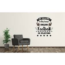 Winston Porter No Yelling In This House Unless Football Is Playing Sports Wall Decal Wayfair
