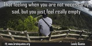 feeling really empty and lonely quotes about loneliness