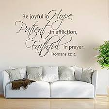Amazon Com Battoo Be Joyful In Hope Patient In Affliction Faithful In Prayer Romans 12 12 Christian Decor Bible Verse Wall Decal Quote Dark Brown 38 Wx26 H Home Kitchen