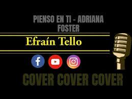 Pienso en ti - Adriana Foster (Efraín Tello Cover) - YouTube