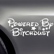 Powered By Bitch Dust Car Decal Car Bumper Sticker For Windshield Tailgate Vinyl For Sale Online Ebay