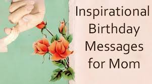 inspirational birthday messages for mom