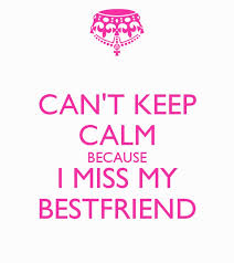 i miss my best friend quotes sayings i miss my best friend