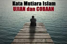 kata mutiara islam tentang ujian hidup cobaan dan musibah