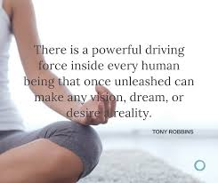 there is a powerful driving force inside every human being that