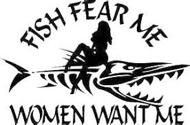 Fish Fear Me Sexy Women Want Me Fishing Outdoor Vinyl Decal Permanent Handmade Window Sticker Sold By Big Tees Printing On Storenvy