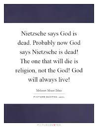 nietzsche says god is dead probably now god says nietzsche is