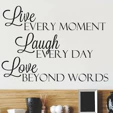 Design With Vinyl Live Every Moment Laugh Every Day Love Beyond Words Wall Decal Reviews Wayfair